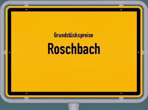 Grundstückspreise Roschbach 2019