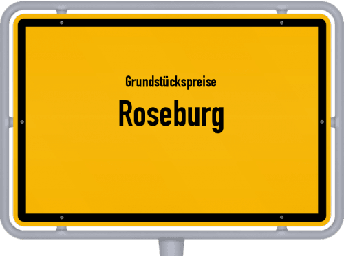 Grundstückspreise Roseburg 2021