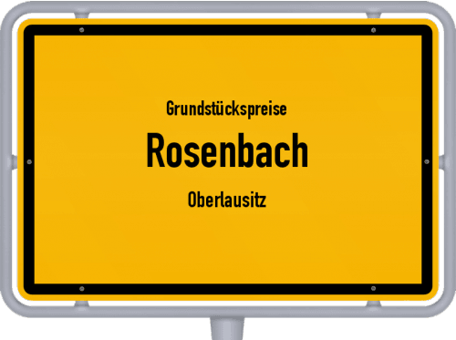 Grundstückspreise Rosenbach (Oberlausitz) 2019
