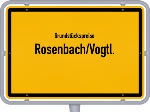 Grundstückspreise Rosenbach/Vogtl. 2019