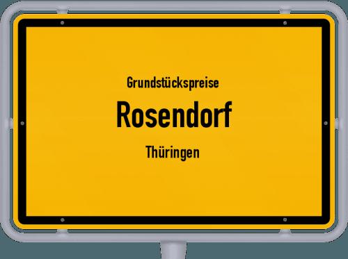 Grundstückspreise Rosendorf (Thüringen) 2019
