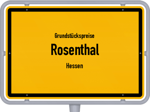 Grundstückspreise Rosenthal (Hessen) 2019