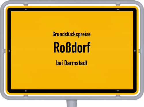 Grundstückspreise Roßdorf (bei Darmstadt) 2020