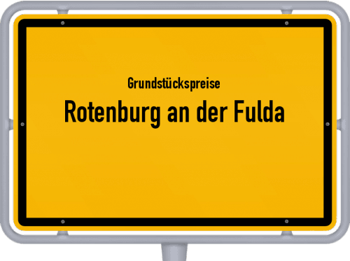 Grundstückspreise Rotenburg an der Fulda 2019