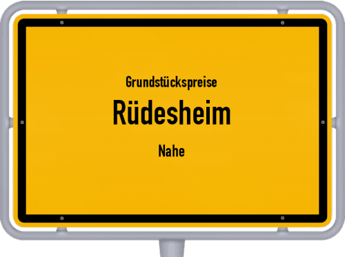 Grundstückspreise Rüdesheim (Nahe) 2019