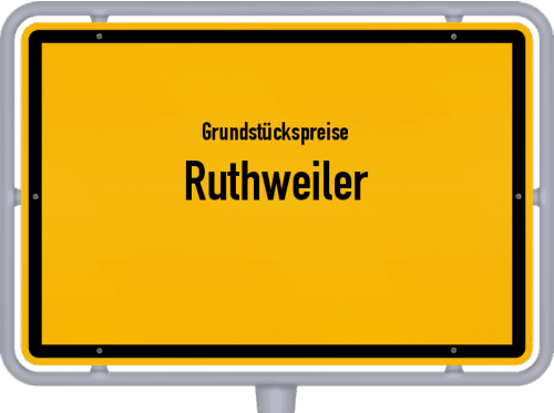 Grundstückspreise Ruthweiler 2019