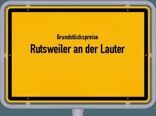Grundstückspreise Rutsweiler an der Lauter 2019