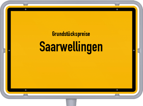 Grundstückspreise Saarwellingen 2021