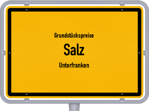 Grundstückspreise Salz (Unterfranken) 2021