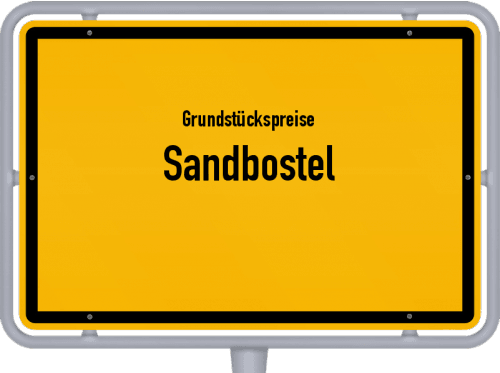 Grundstückspreise Sandbostel 2019