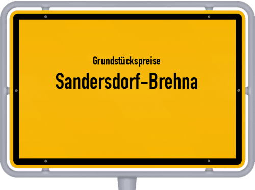 Grundstückspreise Sandersdorf-Brehna 2021