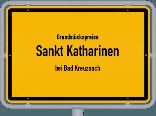 Grundstückspreise Sankt Katharinen (bei Bad Kreuznach) 2019