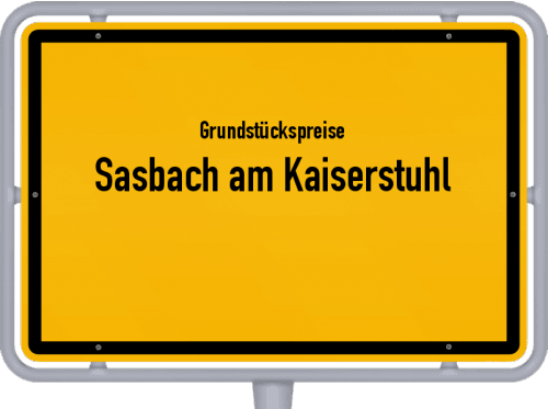 Grundstückspreise Sasbach am Kaiserstuhl 2021