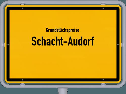 Grundstückspreise Schacht-Audorf 2021