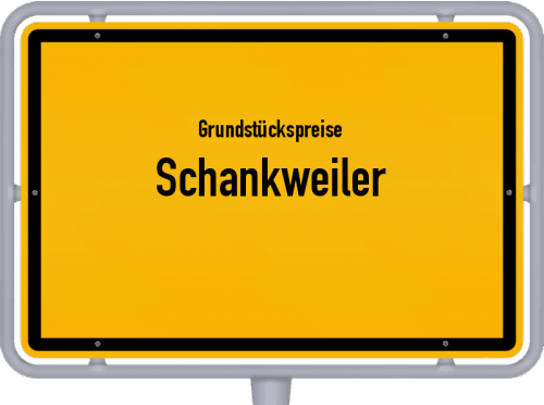 Grundstückspreise Schankweiler 2019