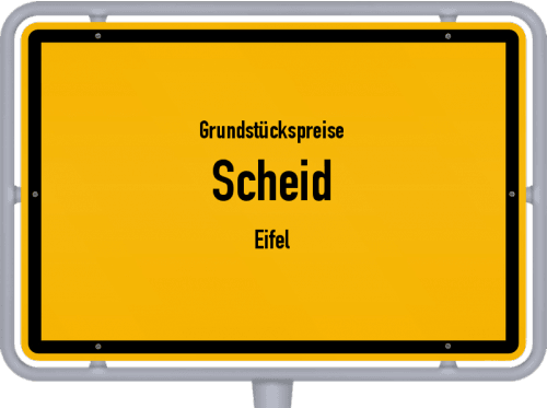 Grundstückspreise Scheid (Eifel) 2019