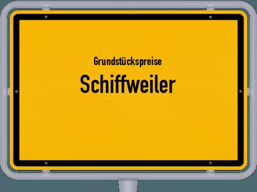 Grundstückspreise Schiffweiler 2021