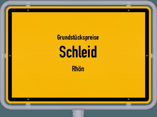 Grundstückspreise Schleid (Rhön) 2019