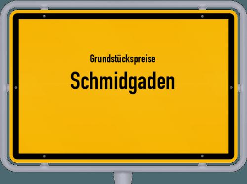 Grundstückspreise Schmidgaden 2019