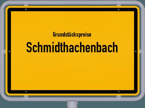 Grundstückspreise Schmidthachenbach 2019