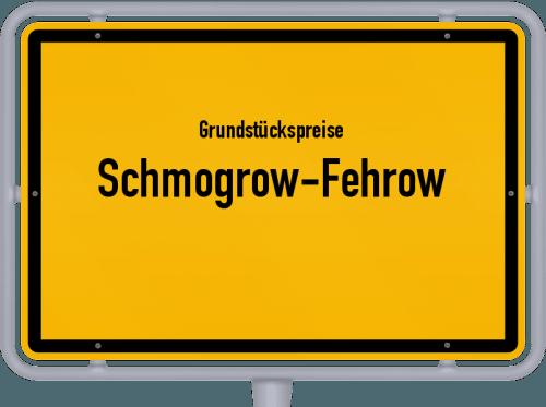 Grundstückspreise Schmogrow-Fehrow 2021