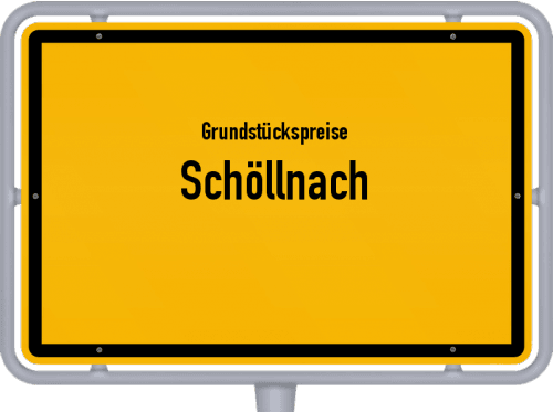 Grundstückspreise Schöllnach 2019