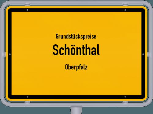 Grundstückspreise Schönthal (Oberpfalz) 2019
