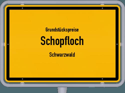 Grundstückspreise Schopfloch (Schwarzwald) 2021