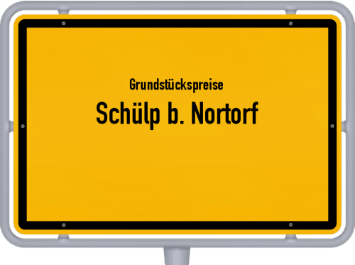 Grundstückspreise Schülp b. Nortorf 2021
