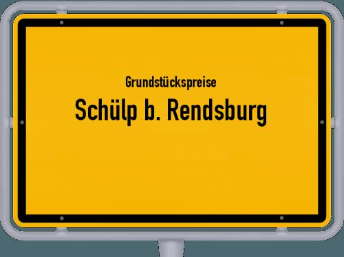 Grundstückspreise Schülp b. Rendsburg 2021