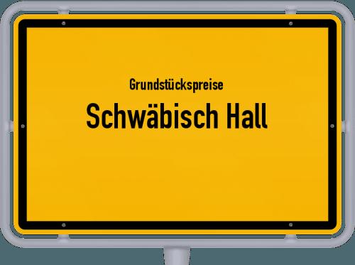 Grundstückspreise Schwäbisch Hall 2021