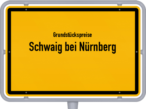 Grundstückspreise Schwaig bei Nürnberg 2019