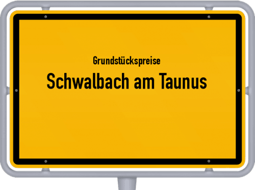 Grundstückspreise Schwalbach am Taunus 2020