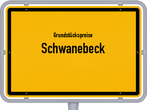 Grundstückspreise Schwanebeck 2021