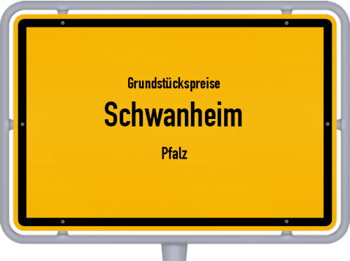 Grundstückspreise Schwanheim (Pfalz) 2019