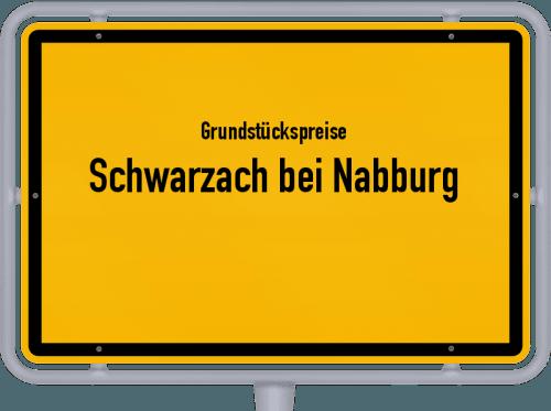 Grundstückspreise Schwarzach bei Nabburg 2019