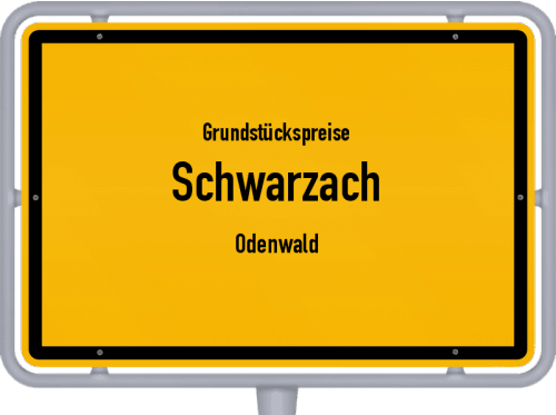 Grundstückspreise Schwarzach (Odenwald) 2021