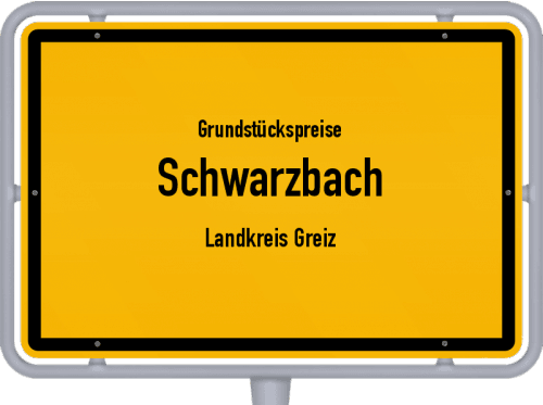Grundstückspreise Schwarzbach (Landkreis Greiz) 2019