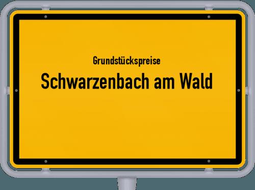 Grundstückspreise Schwarzenbach am Wald 2019