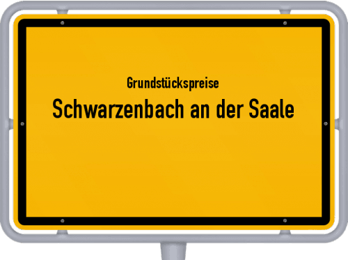 Grundstückspreise Schwarzenbach an der Saale 2019