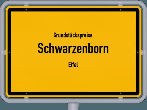 Grundstückspreise Schwarzenborn (Eifel) 2019