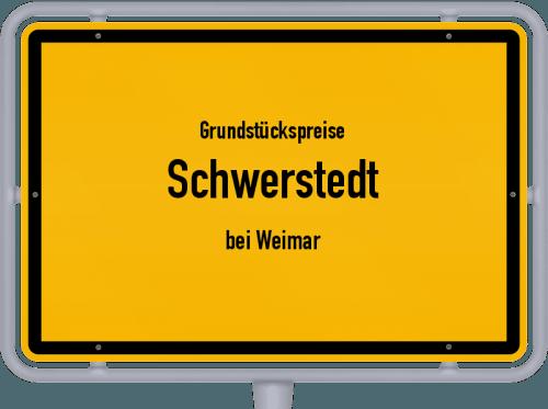 Grundstückspreise Schwerstedt (bei Weimar) 2019