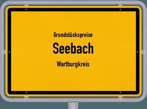 Grundstückspreise Seebach (Wartburgkreis) 2019