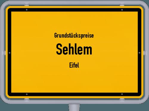 Grundstückspreise Sehlem (Eifel) 2019