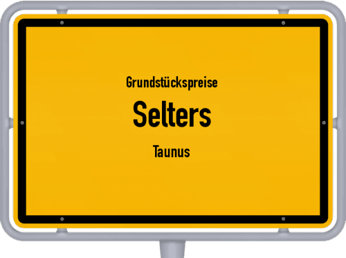 Grundstückspreise Selters (Taunus) 2020