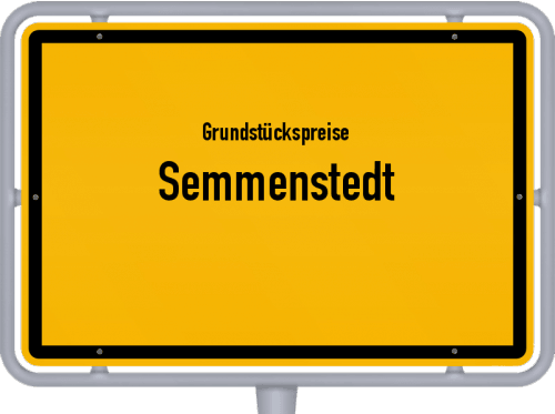 Grundstückspreise Semmenstedt 2019