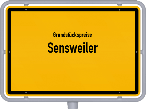 Grundstückspreise Sensweiler 2019