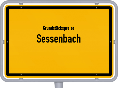 Grundstückspreise Sessenbach 2019