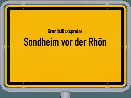 Grundstückspreise Sondheim vor der Rhön 2019
