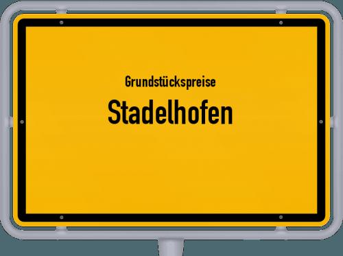 Grundstückspreise Stadelhofen 2021